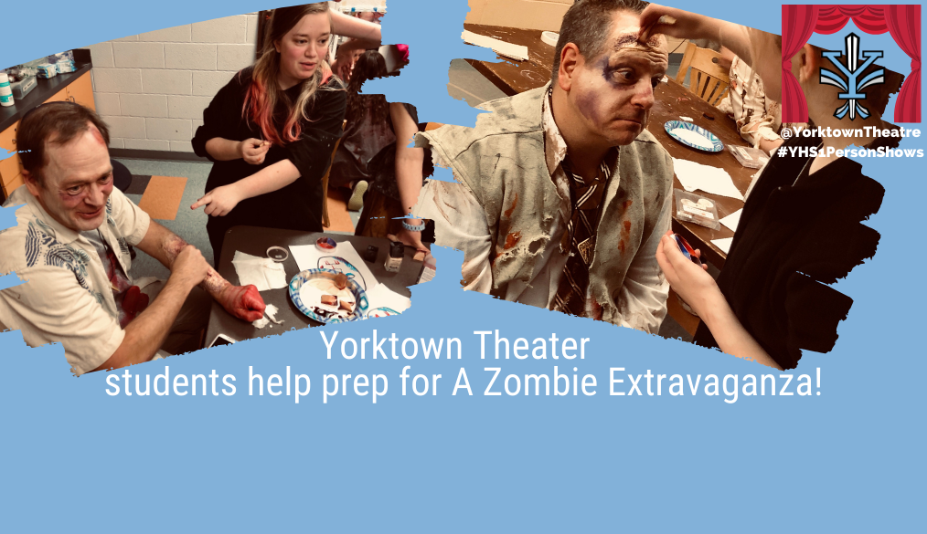 Yorktown Theater students help prep for A Zombie Extravaganza!