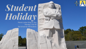 Student Holiday - Martin Luther King Jr. Day - Monday, January 20th, 2020 - No school for all students