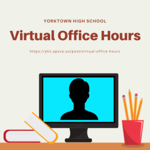 Yorktown High School Virtual Office Hours, https://yhs.apsva.us/post/virtual-office-hours