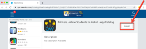 """Click """"Install"""" again on """"Printers - Allow Students to Install - App Catalog"""""""