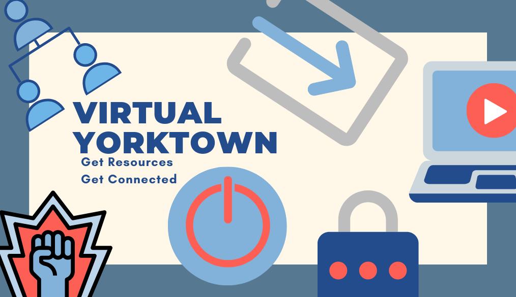 Virtual Yorktown. Get Resources. Get Connected.