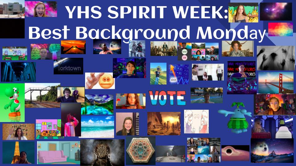YHS Spirit Week: Best Background Monday