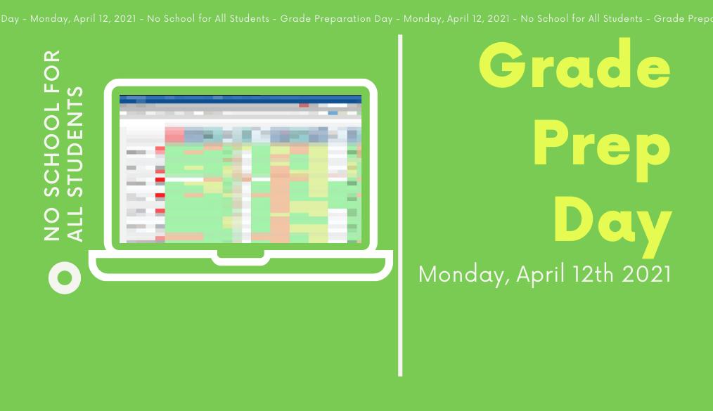 Grade Prep Day – 4/12/21