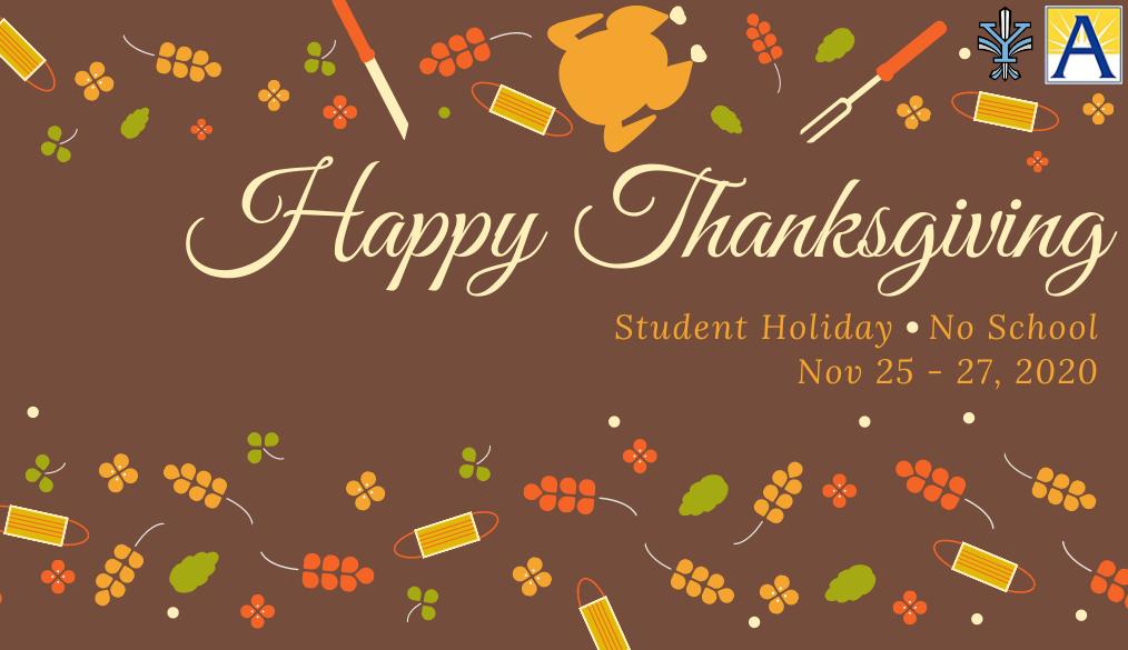 Happy Thanksgiving - Student Holiday - No School - Nov 25 - 27, 2020