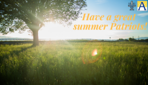 Have a great summer Patriots!