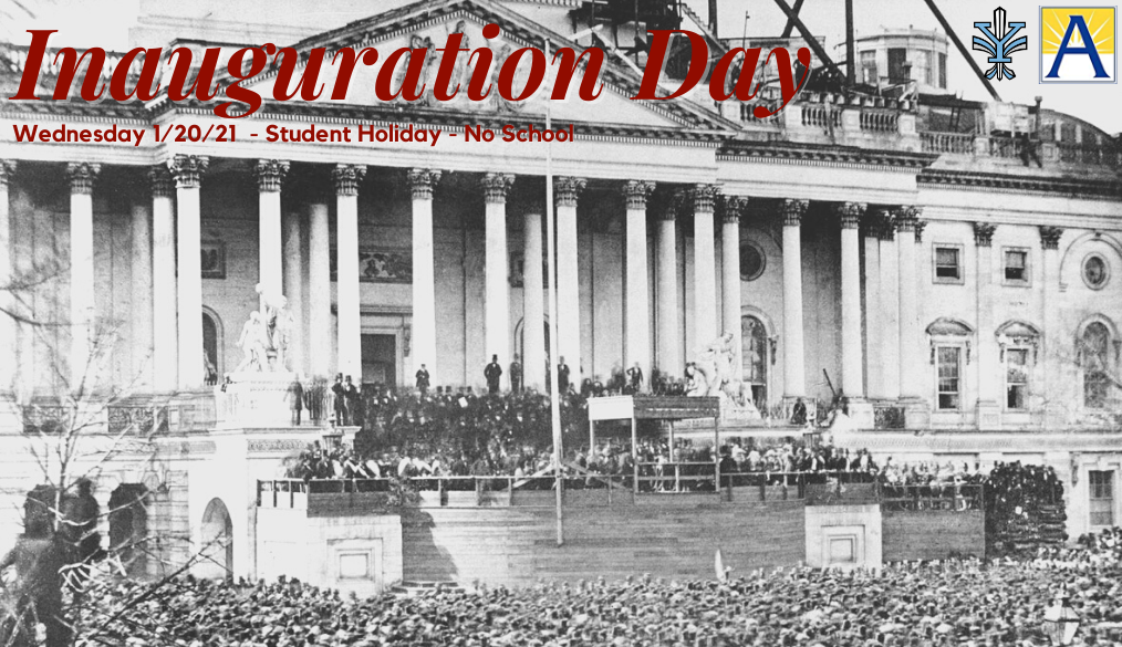 Inauguration Day – 1/20/21 – Student Holiday