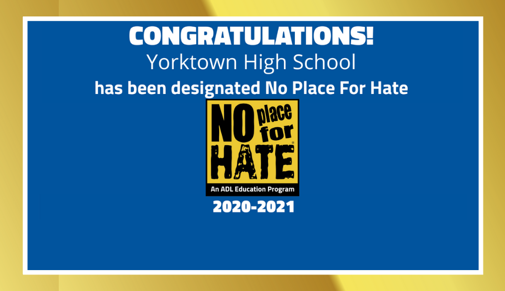 Congratulations! Yorktown High School has been designated No Place for Hate - 2020-2021